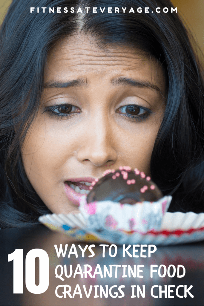 10 Ways to Keep Quarantine Food Cravings in Check