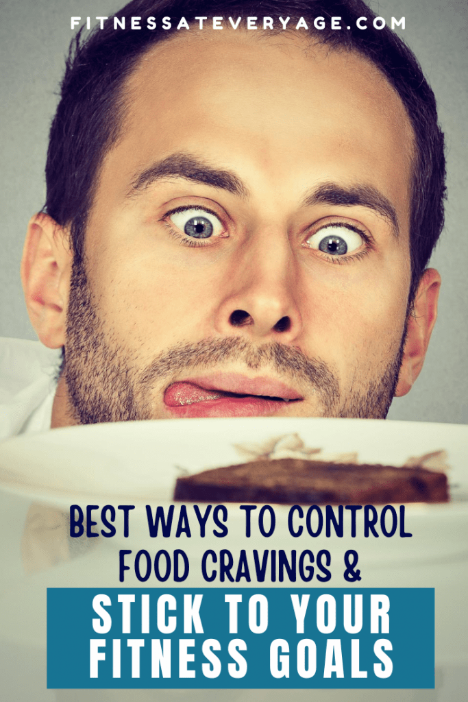 Best Ways to Control Food Cravings & Stick to your fitness goals