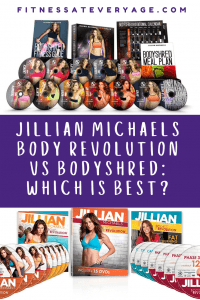Jillian Michaels Body Revolution vs Bodyshred, which is best