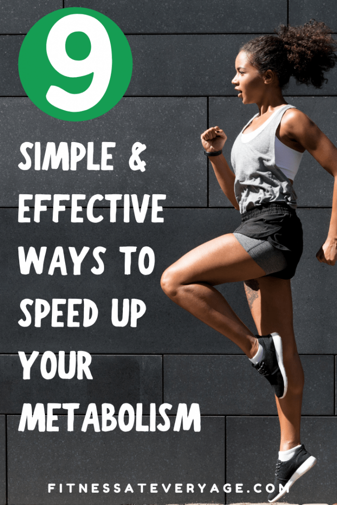 9 Simple and Effective Ways to Speed Up Your Metabolism