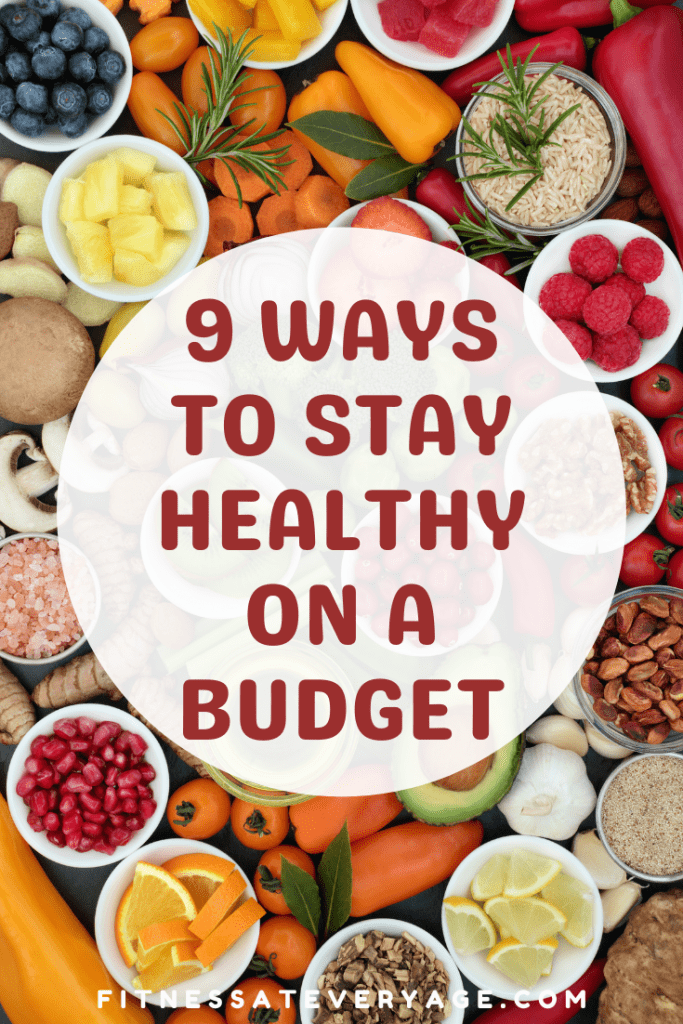 9 Ways to Stay Healthy on a Budget
