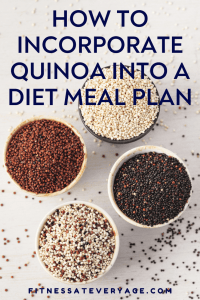 How to incorporate quinoa into a diet meal plan