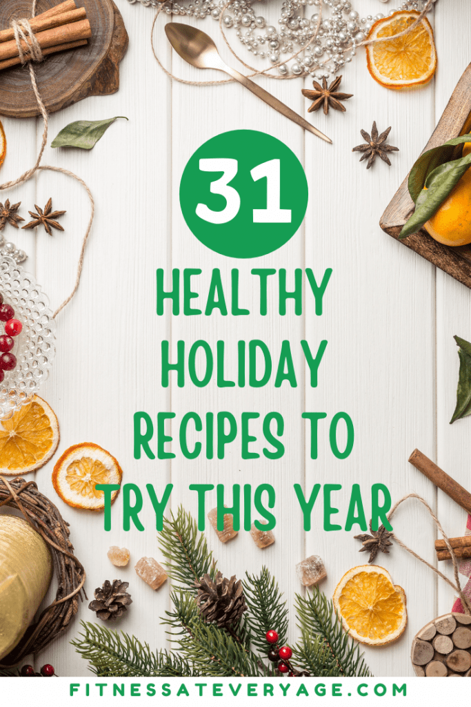 31 Healthy Holiday Recipes to Try this Year