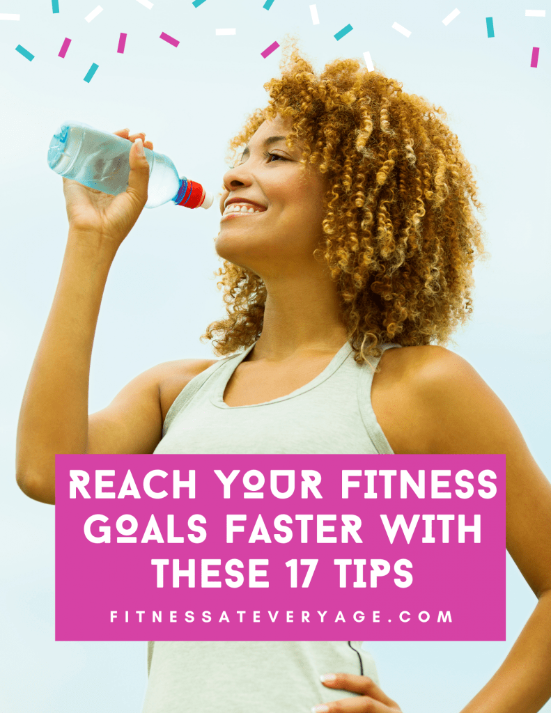 Reach Your Fitness Goals Faster With These 17 Tips Cover