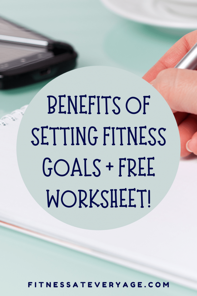 benefits of setting fitness goals plus free worksheet!