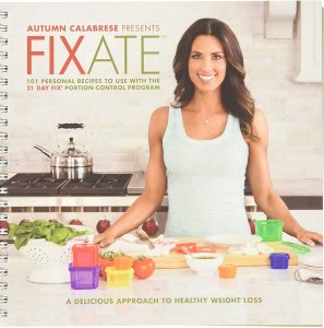 Autumn Calabrese's FIXATE Cookbook - 21 Day Fix Recipes