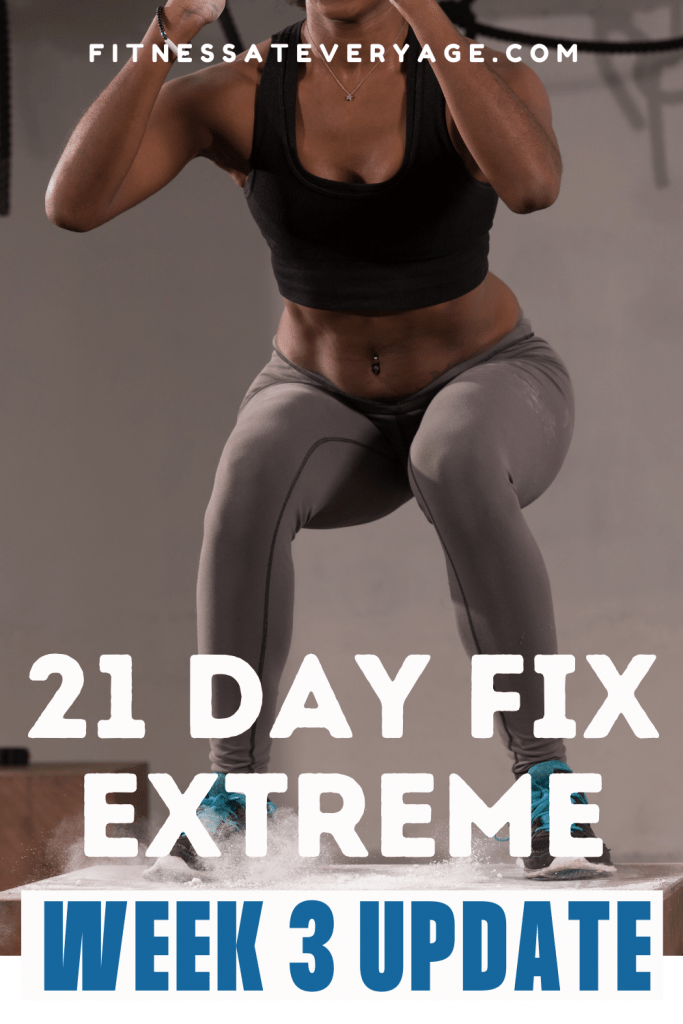 21 Day Fix Extreme Week 3 Update