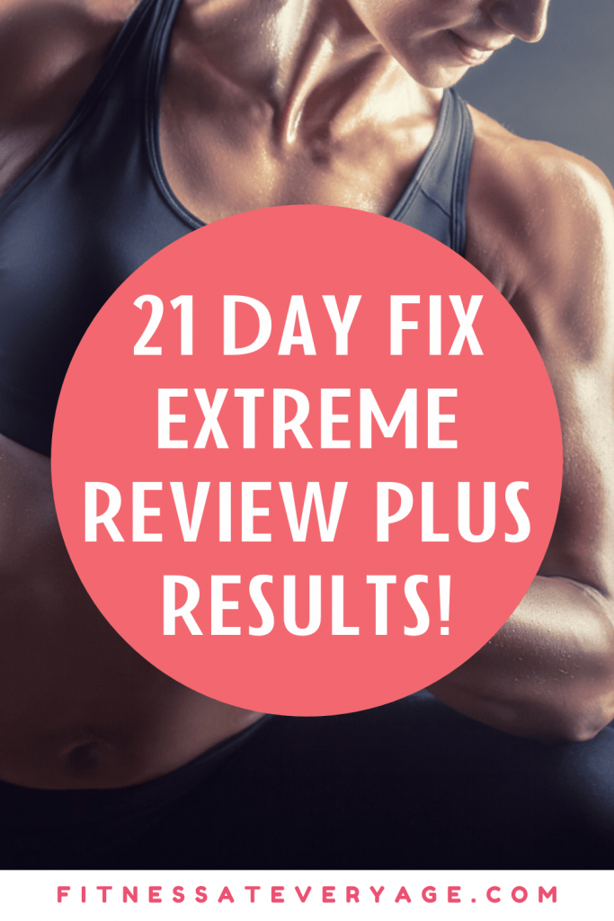 21 Day Fix Extreme Review Plus Results and Meal Plan