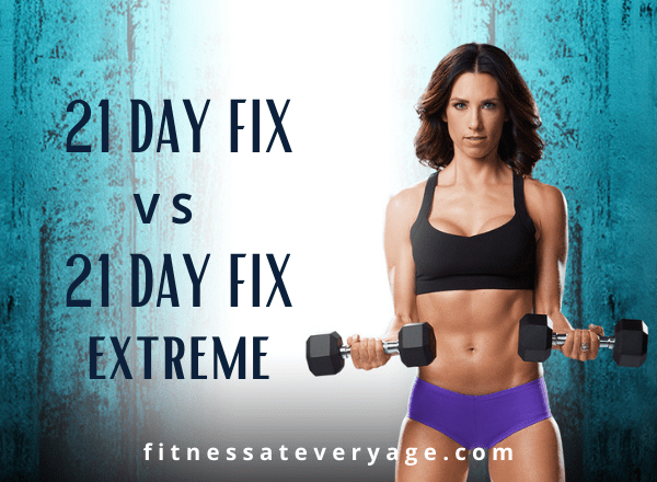 21 Day Fix vs 21 Day Fix Extreme- Which is Best?