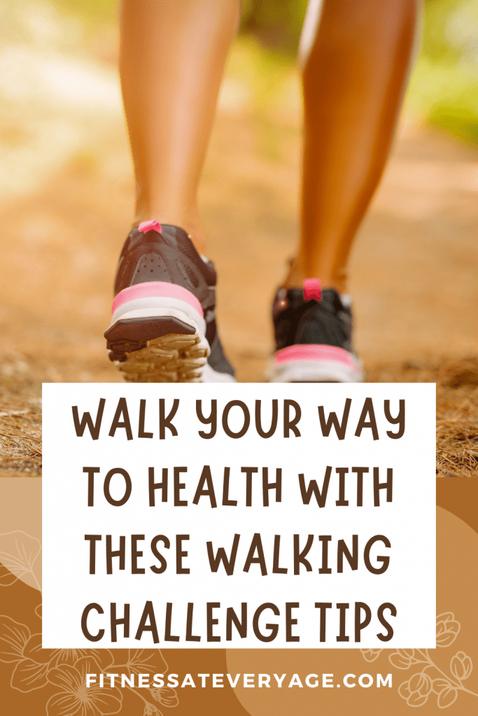 Walk Your Way to Health With These Walking Challenge Tips
